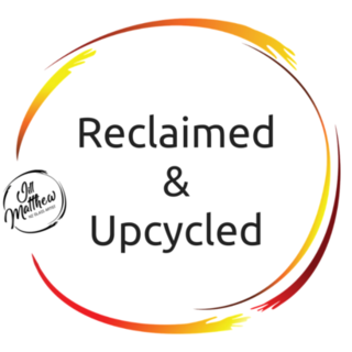 Reclaimed & Upcycled